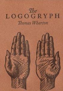 Thomas Wharton, The Logogryph: A Bibliography of Imaginary Books (2004).