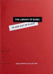 The Library of Babel: In and Out of Place, by the Zabludowicz Collection.